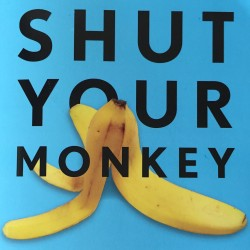 cover of shut your monkey