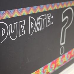 """chalkboard with """"due date"""" written on it"""
