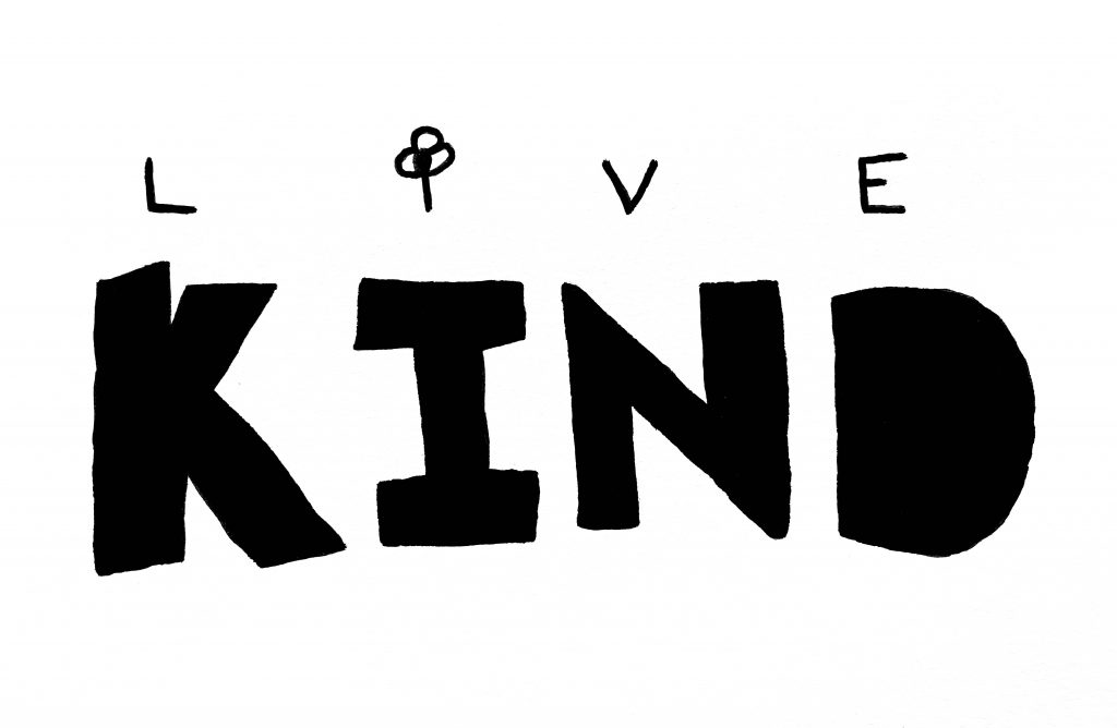 sign that says love kind